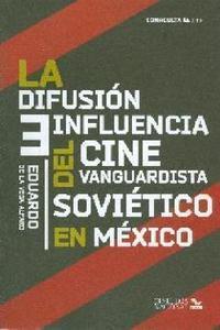 La difusi�n e influencia del cine vanguardista sovi�tico en M�xico
