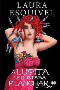 Lupita Le Gustaba Planchar, A.