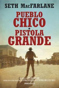 Pueblo Chico, Pistola Grande