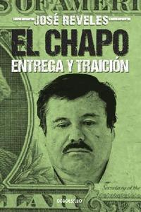 Chapo: Entrega y Traici�n, El