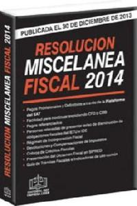 Resolucion Miscelanea Fiscal 2014