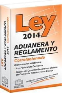 Ley Aduanera y Reglamento 2014