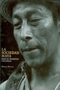 Sociedad maya bajo el dominio colonial, La