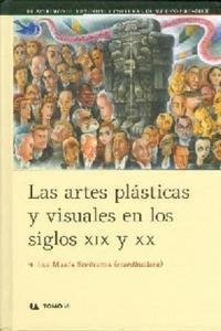Artes pl�sticas y visuales en los siglos XIX y XX, Las.