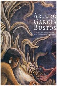 Arturo Garc�a Bustos En el Espacio M�gico