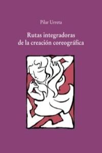 Rutas integradoras de la creaci�n coreogr�fica
