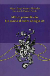 Mexico personificado. Un asomo al teatro del siglo XIX