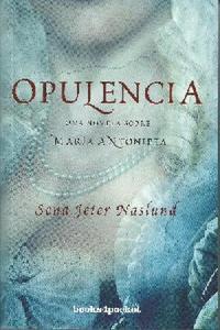 Opulencia. Una novela sobre Mar�a Anonieta