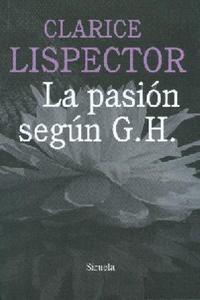Pasi�n Seg�n G.H., La
