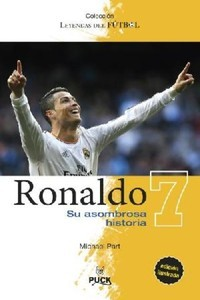 Ronaldo. Su Asombrosa Historia.