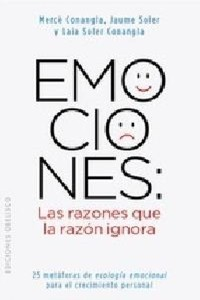 Emociones. Las Razones que la Raz�n Ignora