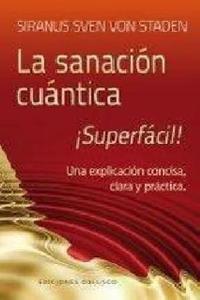 La sanacion cuantica �superfacil!