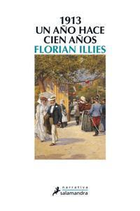 1913 Un A�o Hace Cien A�os.