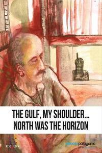 The Gulf, my shoulder? north was the horizon