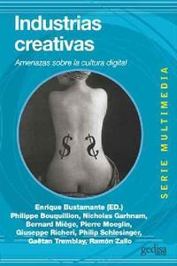 Industrias creativas Amenazas sobre la cultura digital