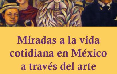 Miradas a la vida cotidiana en México a través del arte