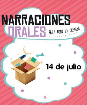 Narraciones Orales / Esto no es una caja / 14 de julio