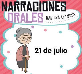 Narraciones Orales / ¡Que abuelita más cuentera!  / 21 de julio