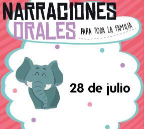 Narraciones Orales / El día que llegó a mi casa un elefante / 28 de julio