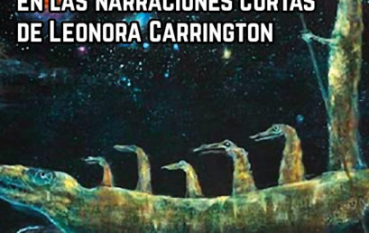 El surrealismo en las narraciones cortas de Leonora Carrington