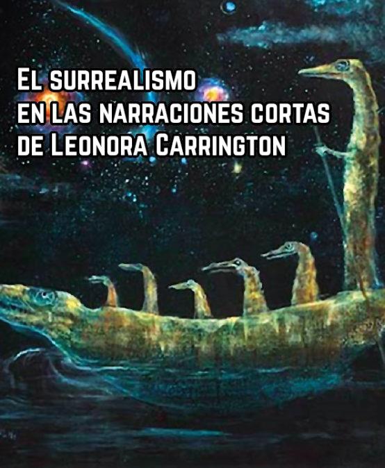 El surrealismo en las narraciones cortas de Leonora Carrington