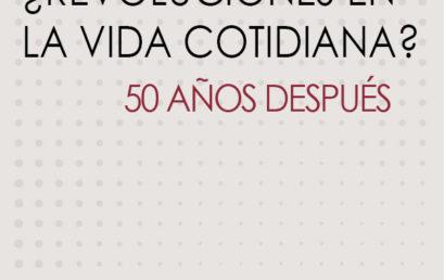 Presentación de libro / ¿REVOLUCIONES EN LA VIDA COTIDIANA?