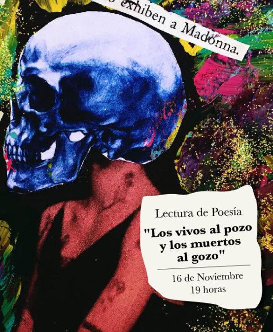 Lectura de poesía / Los vivos al pozo y los muertos al gozo